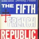 The Fifth French Republic. [Hardcover]  by Pickles, Dorothy Maud