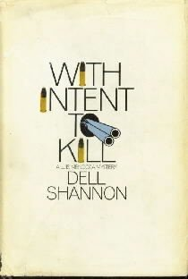 WITH INTENT TO KILL-Dell Shannon-Luis Mendoza Mystery-HC/DJ