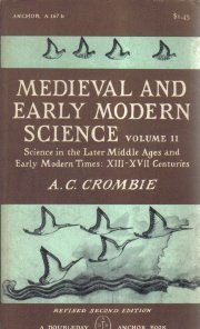 Medieval and early modern science (Doubleday anchor books, A167a-b)  by Crombie