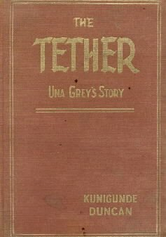 THE TETHER-UNA GREY'S STORY-Duncan-HC-1st