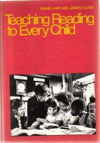 Teaching reading to every child  by Lapp, Diane