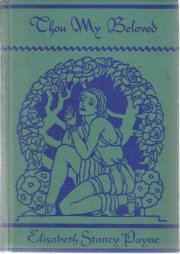 Thou My Beloved Elisabeth Stancy Payne 1933 Hardcover