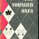 THE YOUNGER ONES John Jordan 1st edition-Novel Of Canada-