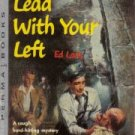 Lead with Your Left [Paperback]  by Lacy, Ed; Zinberg, Leonard