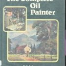 Complete Oil Painter  by Johnston, F.C.