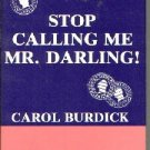 Stop Calling Me Mr. Darling!  by Burdick, Carol