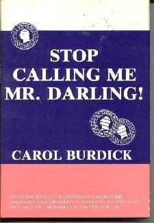 Stop Calling Me Mr. Darling!  by Burdick, Carol