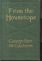 From The Housetops-George Barr McCutcheon-1916 HC