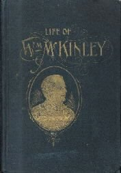 Porter, Robert P.: Life of Wm. McKinley, Soldier. Lawyer, Statesman