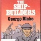 Ship Builders  by Blake, G.