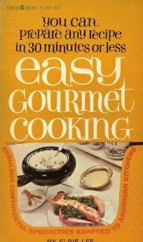 EASY GOURMET COOKING-Elsie Lee-Paperback