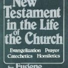 The New Testament in the life of the church: Evangelization, prayer...