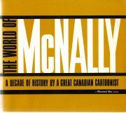 The world of McNally: A decade of history by a great Canadian cartoonist  by...