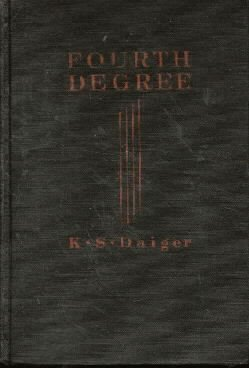 FOURTH DEGREE-K.S. Daiger-1931 HC
