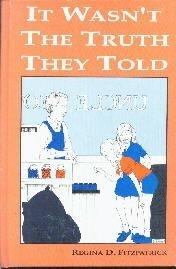 It Wasn't The Truth They Told -Regina Fitzpatrick 1988 HC