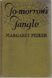 To-Morrow's Tangle-Margaet Pedler-1926 HC