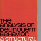 The Analysis of Delinquent Behavior: A Structural Approach  by Martin, John...