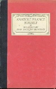 Anatole France Himself  by Bousson, Jean