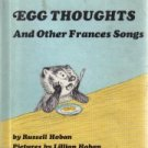 Egg Thoughts, and Other Frances Songs  by Hoban, Russell; Hoban, Lillian