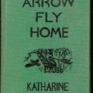 ARROW FLY HOME-Katharine Gibson-1946 HC