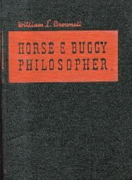 HORSE & BUGGY PHILOSOPHER-Brownell-1939 HC