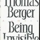 Being Invisible (G.K. Hall Large Print Book Series) [LARGE PRINT]  by Berger...