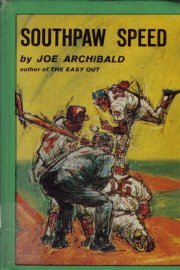 Southpaw Speed-Joe Archibald-1965 HC