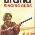 Singing Guns  by Brand, Max; Faust, Frederick