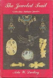 The Jeweled Trail: Collecting Antique Jewelry,  by Darling, Ada W.,