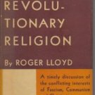 Revolutionary religion: Christianity, fascism and communism,  by Lloyd, Roger B