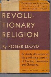 Revolutionary religion: Christianity, fascism and communism,  by Lloyd, Roger B