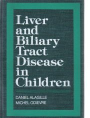 Liver and biliary tract disease in children  by Alagille, Daniel