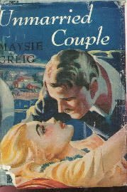 Unmarried Couple-Maysie Greig-1945 Hardcover DJ