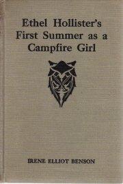 Ethel Hollister's First Summer As A CampFire Girl Irene Benson