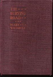 THE BURYING ROAD Mary Wiltshire-1928 hardcover
