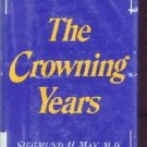 The Crowning Years-Siegmund H. May-HC/DJ