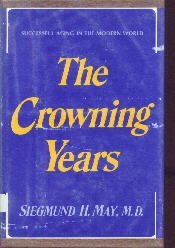 The Crowning Years-Siegmund H. May-HC/DJ