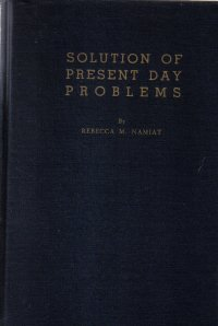 Solutions Of Present Day Problems rebecca M. Namiat 1947 HC