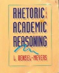 Rhetoric for Academic Reasoning [Textbook Binding]  by Bensel-Meyers