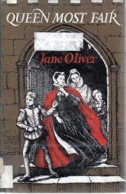QUEEN MOST FAIR-Jane Oliver-1963 HC/DJ