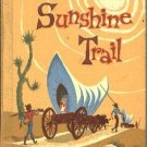 ALONG THE SUNSHINE TRAIL-prose & poetry-1960