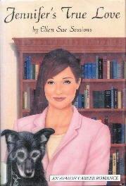 Jennifer's True Love (Avalon Career Romance)  by Sessions, Ellen Sue