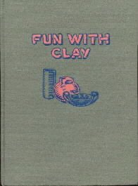 Fun With Clay  by Leeming, J.