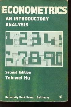 Econometrics: an introductory analysis  by Hu, Teh-wei