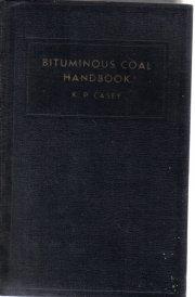 Bituminous Coal Handbook K.P. Casey  1942 Hardcover