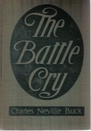 The Battle Cry [Hardcover]  by Charles Neville Buck