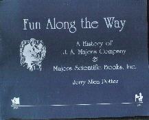 Fun Along The Way-History Of J.A. Majors Co & Majors Scientific Books-Potter