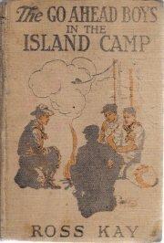 Go Ahead Boys in The Island Camp Ross Kay-1916 HC