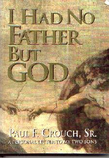 I Had No Father but God : A Personal Letter to My Sons [Paperback]  by Crouch...