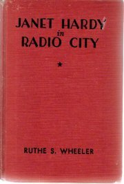 Janet Hardy In Radio City-Ruthe E. Wheeler-1935 HC
